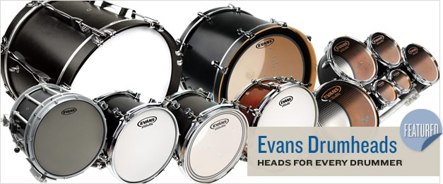 Featured: Evans Drumheads. Heads for every drummer.